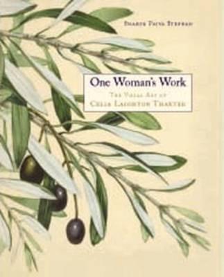 One Woman's Work: The Visual Art of Celia Laighton Thaxter (Hardback)
