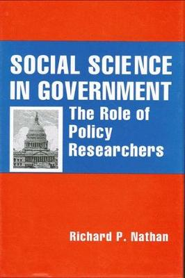 Social Science in Government: The Role of Policy Researchers - Rockefeller Institute Press (Hardback)
