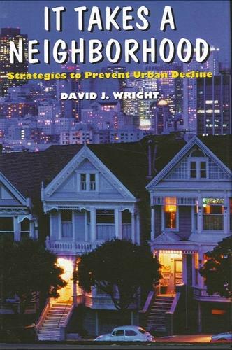 It Takes a Neighborhood: Strategies to Prevent Urban Decline - Rockefeller Institute Press (Paperback)