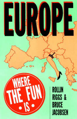 Europe: Where the Fun is (Paperback)