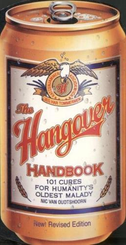 The Hangover Handbook: 101 Cures for Humanity's Oldest Malady (Paperback)