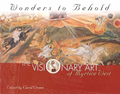 Wonders to Behold: The Visionary Art of Myrtice West (Hardback)