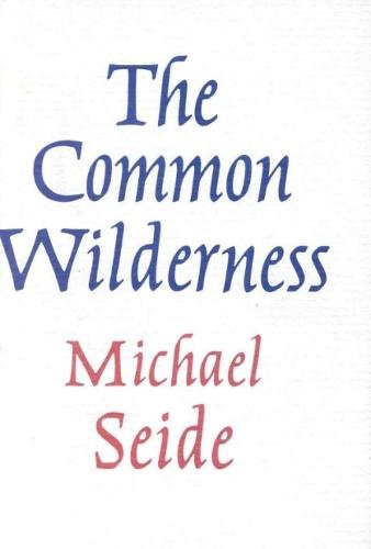The Common Wilderness (Hardback)