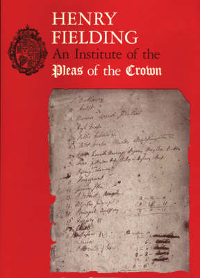 Henry Fielding: An Institute of Pleas of the Crown - An Exhibition of the Hyde Collection at the Houghton Library, 1987 (Paperback)