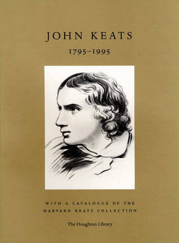 John Keats, 1795-1995: With a Catalogue of the Harvard Keats Collection (Paperback)