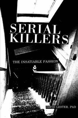 Serial Killers: The Insatiable Passion (Paperback)