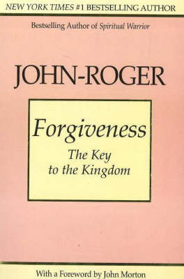 Forgiveness: The Key to the Kingdom (Paperback)