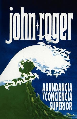 Abundancia y Conciencia Superior (Paperback)