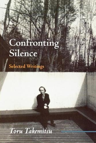 Confronting Silence: Selected Writings - Fallen Leaf Monographs on Contemporary Composers 1 (Paperback)