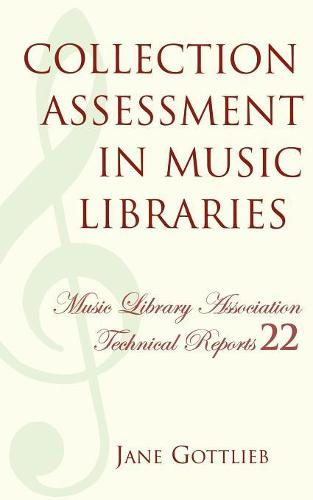 Collection Assessment in Music Libraries - Music Library Association Technical Reports 22 (Paperback)