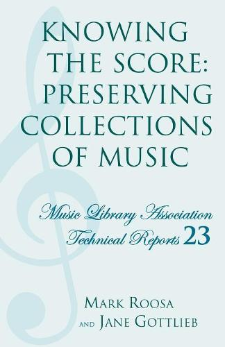 Knowing the Score: Knowing the Score Meeting : Annual Conference : Papers - Music Library Association Technical Reports 23 (Paperback)