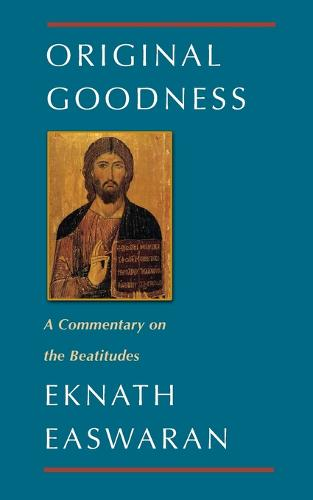 Original Goodness: A Commentary on the Beatitudes (Paperback)