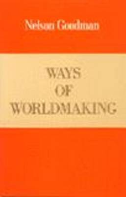 Ways of Worldmaking (Hardback)