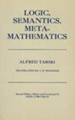 Logic, Semantics, Metamathematics: Papers from 1923 to 1938 (Hardback)