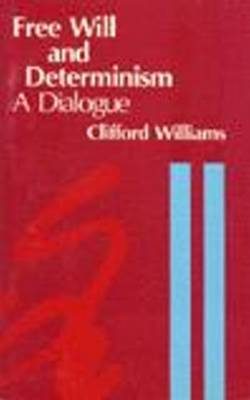Free Will and Determinism: A Dialogue (Hardback)
