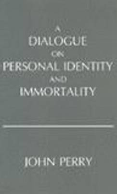 A Dialogue on Personal Identity and Immortality (Hardback)