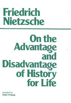 On the Advantage and Disadvantage of History for Life - Part II of Thoughts Out of Season (Paperback)