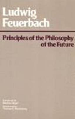 Principles of the Philosophy of the Future (Paperback)