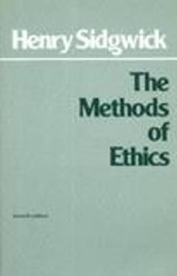 The Methods of Ethics: 7th Edition (Hardback)