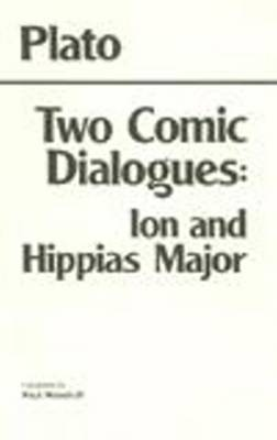 Two Comic Dialogues: Ion and Hippias Major: Ion AND Hippias Major (Paperback)