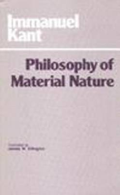 Philosophy of Material Nature: Metaphysical Foundations of Natural Science and Prolegomena (Hardback)