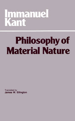 Philosophy of Material Nature: Metaphysical Foundations of Natural Science and Prolegomena (Paperback)