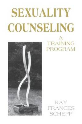 Sexuality Counseling: A Training Program (Paperback)