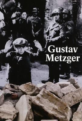 Gustav Metzger - Historic Photographs (Paperback)