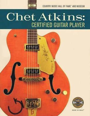 Chet Atkins: Certified Guitar Player (Paperback)