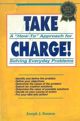 Take Charge!: A How-To Approach for Solving Everyday Problems (Paperback)