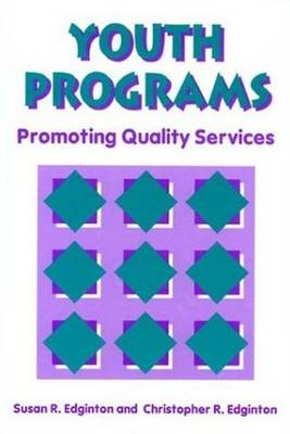 Youth Programs: Promoting Quality Services (Paperback)