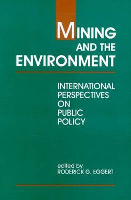 Mining and the Environment: International Perspectives on Public Policy (Paperback)