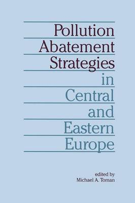 Pollution Abatement Strategies in Central and Eastern Europe (Paperback)