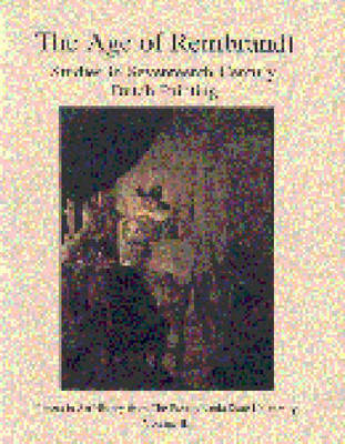 Age of Rembrandt: Studies in Seventeenth-Century Dutch Painting - Papers in Art History 3 (Paperback)
