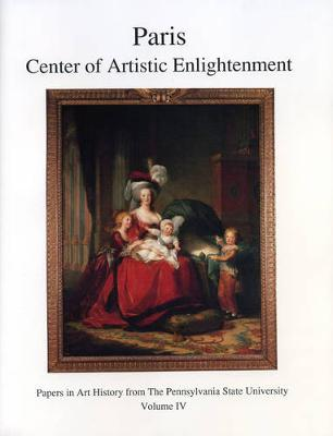 Paris: Center of Artistic Enlightenment - Papers in Art History 4 (Paperback)