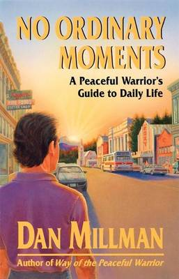 No Ordinary Moments: Peaceful Warrior's Approach to Daily Life (Paperback)