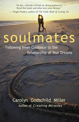 Soulmates: Following Inner Guidance to the Relationship of Your Dreams (Paperback)