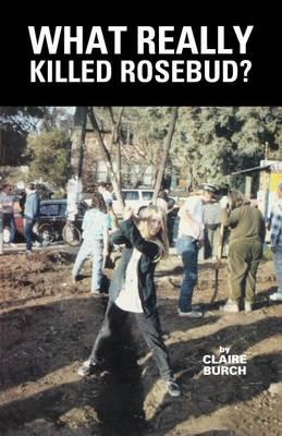 What Really Killed Rosebud? (Paperback)