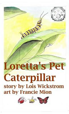 Loretta's Pet Caterpillar - Loretta's Insects 3 (Hardback)