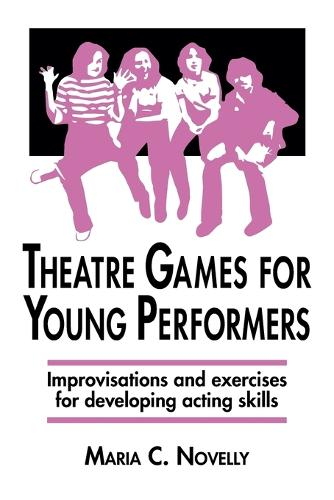 Theatre Games for Young Performers (Paperback)