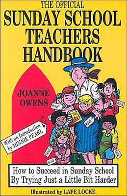Official Sunday School Teacher's Handbook: How to Succeed in Sunday School by Trying Just a Little Bit Harder (Hardback)