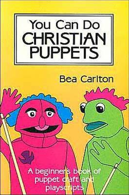 You Can Do Christian Puppets: Beginner's Book of Puppet Craft and Playscripts (Paperback)