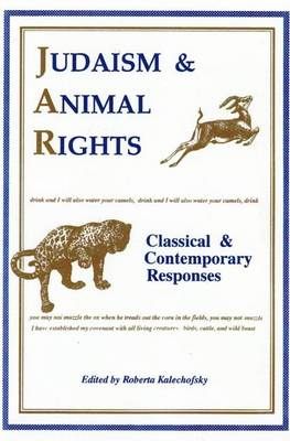 Judaism & Animal Rights: Classical & Contemporary Responses (Paperback)