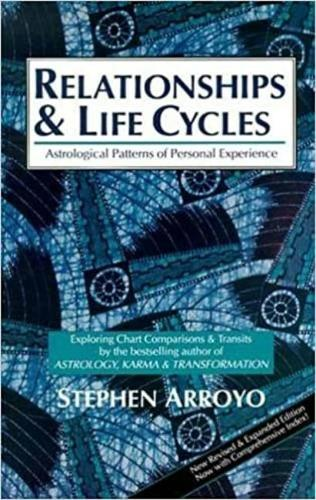 Relationship and Life Cycles: Astrological Patterns of Personal Experience (Paperback)