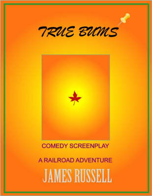 True Bums Screenplay e-Book: Romantic Comedy Screenplay
