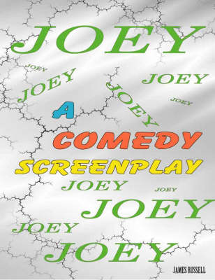 Joey the Motion Picture e-Book: Romantic Comedy Screenplay