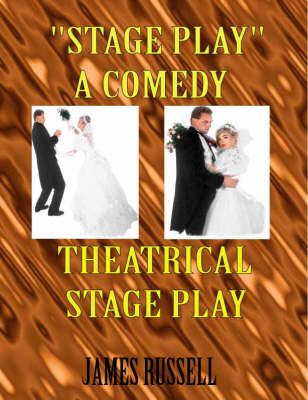 Stage Play e-Book: Full Length Comedy Theatrical Stage Play