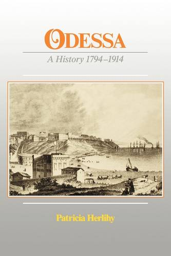 Odessa - A History 1794-1914 (Paper) (Paperback)