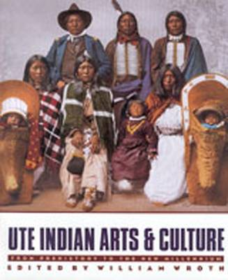 Ute Indian Arts and Culture: From Prehistory to the New Millennium (Paperback)