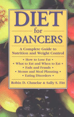 Diet for Dancers: A Complete Guide to Nutrition and Weight Control (Paperback)
